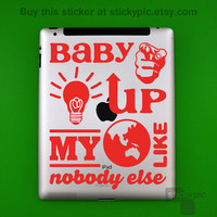 iPad - Baby You Light Up  - One Direction - (Laptop Decal 1D Wall Sticker Decal PC Apple Macbook Mac Geekery)