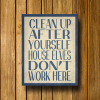 "Harry Potter Inspired House Elves Don't Work Here 11"" x 14"" Poster Print"
