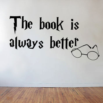 The book is always better - Quote Vinyl Wall Decal
