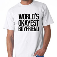 Fantastic World's Okayest BOYFRIEND T Shirt Great Gift For Boyfriend Christmas Gift Valentines Boyfriend Gift Sweetest Day Gift Must See