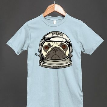 Pug Astronaut - Funny T Shirt - many styles and colors to choose from