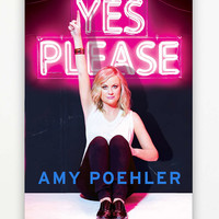 Yes Please By Amy Poehler - Urban Outfitters