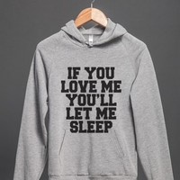 If You Love Me You'll Let Me Sleep-Unisex Heather Grey Hoodie