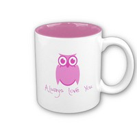 Mug ...Owl always Love You from Zazzle.com
