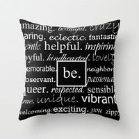 Be Throw Pillow by Rebekah Joan | Society6