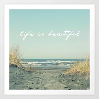 Life is Beautiful Art Print by simplyhue | Society6