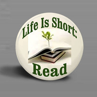BUTTON MAGNET- Life Is Short - Read - 2.25 Inch Round