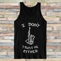 I Dont TrustMe Either for Tank Top Mens and Tank top Girls
