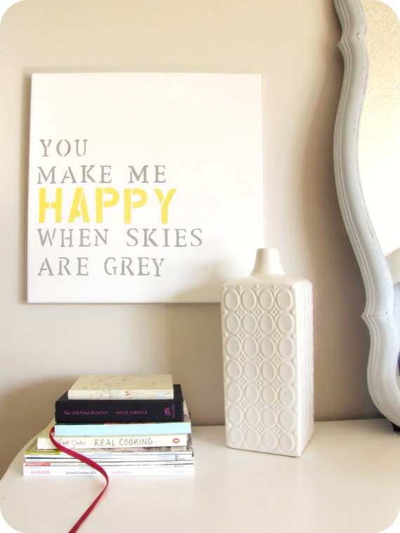 "Hand Painted Canvas Sign/Art Song Lyrics ""You Make Me Happy When Skies are Grey """