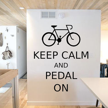 Keep Calm and Pedal On Wall Decal - Bicycle - Wall Art - Living Room - Office - Bedroom - Home Decor - High Quality Vinyl Graphic