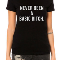 The Never a Basic Bitch Tee in Black