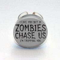 Round Glass Bezel Ring I Like You But If Zombies Chase Us Im Tripping You Adjustable Zombie Ring (A3293R)