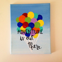 "Canvas quote ""adventure is out there"" 8x10 pixar Up hand painted"