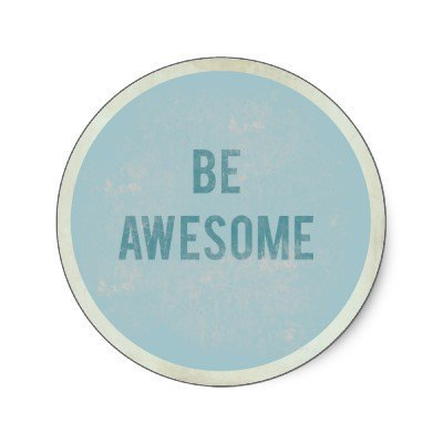 Be Awesome Sticker from Zazzle.com