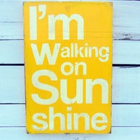 ON SALE TODAY - Typography Wall Art -I&#x27;m Walking on Sunshine Wood Sign