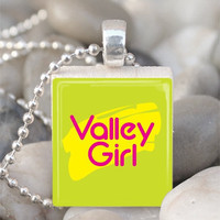 Scrabble Tile Pendant Valley Girl Pendant Valley Girl Necklace With Silver Ball Chain (A934)