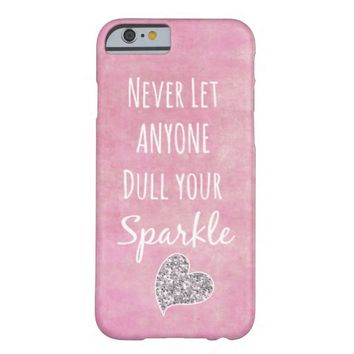 Pink Never let anyone dull your sparkle Quote