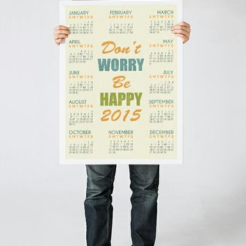 2015 calendar with quote, Wall calendar, Don't worry, be happy, Holiday gift by ReStyleGraphic