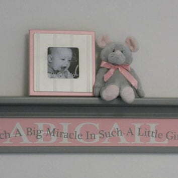 "Customized Baby Gift Soft Pink Nursery 30"" Grey Shelf with Name Sign - Cute Saying - Such A Big Miracle In Such A Little Girl"