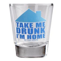 - Take Me Drunk I'm Home Shot Glass - each - Other