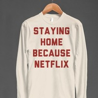 Staying Home Because Netflix