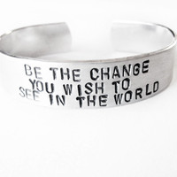 Inspirational Jewelry Bracelet with hand stamped quote - Be the Change - Cuff Bracelet
