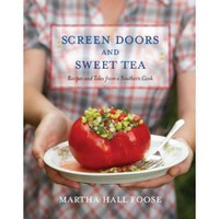 Amazon.com: Screen Doors and Sweet Tea: Recipes and Tales from a Southern Cook (9780307351401): Martha Hall Foose: Books