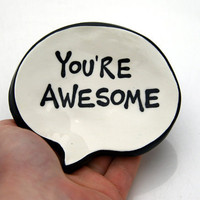 Trinket Dish or Tea Bag Holder You&#x27;re Awesome by LennyMud on Etsy