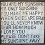 Reclaimed Wood Print- You Are My Sunshine