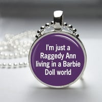 Round Glass Pendant Bezel Pendant Raggedy Ann In A Barbie World Pendant Funny Necklace Photo Pendant Art Pendant With Ball Chain (A3777)