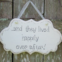 "Hand Painted Wooden Decoration Wedding Sign, ""...and they lived happily ever after."""