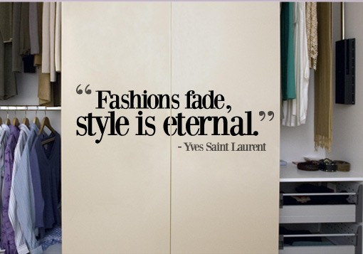 Vinyl Quote Wall Decoration - Fashion Fade style is eternal decal Quote Yves Saint Laurent