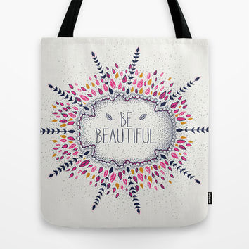Be Beautiful Tote Bag by rskinner1122