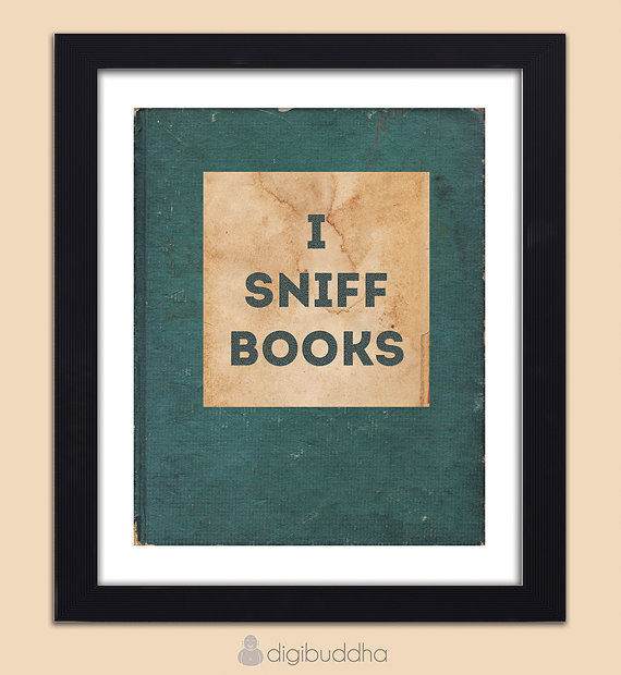 I Sniff Books Art Print Poster Typography Word Art Wall Art 8x10 Quirky Funny Geeky Poster Library Wall Decor Premium Print