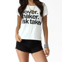Mover. Shaker. Risk Taker. Tee