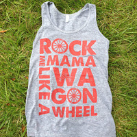 Rock Me Mama Like a Wagon Wheel - Tank top - &quot;Athletic Grey&quot; and Rust ink - Old Crow Medicine Show