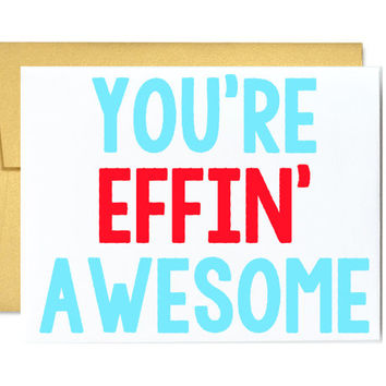 Funny birthday card - youre effin awesome you are fucking awesome red blue gold just because graduation retirement congrats greeting card
