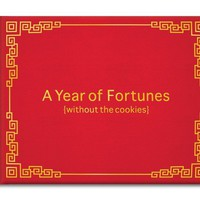 A Year of Fortunes (Without the Cookies) - 365 Witty and Wise Paper Prophecies  - Whimsical & Unique Gift Ideas for the Coolest Gift Givers