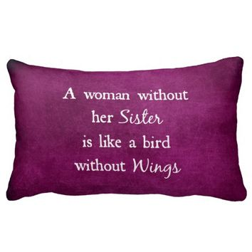 A woman without her Sister Quote