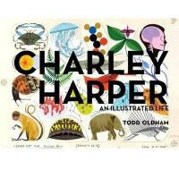 Charley Harper an Illustrated Life : Todd Oldham, Charley Harper, Charley Harper : 9781934429372