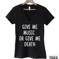 Give Me Music or Give Me Death V-Neck Tee