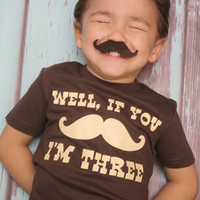 Well, If You Mustache, I&#x27;m....    Birthday T-shirt - Little Man Birthday Shirt - Chocolate and Cream - Can be customized for any age.