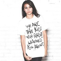 WE ARE THE KIDS YOUR PARENTS WARNED YOU ABOUT Unisex T-Shirt