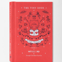 The Tiny Book Of Tiny Stories By Joseph Gordon-Levitt