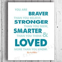 "8x10 inch Typography Art Print: ""you are braver than you  believe, a.a. milne quote"" -surf and teal colour"