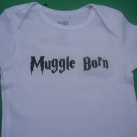 Muggle Born Onesuit. Harry Potter Inspired. Can Be Customized By Size.
