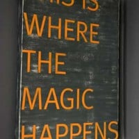 This is where the magic happens - Vintaged Sign - Exclusive to Rockett St George