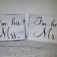 Mr &amp; Mrs Wedding Signs, Chair Signs, Ready to Ship - &quot;I&#x27;m Her Mr and I&#x27;m His Mrs&quot;
