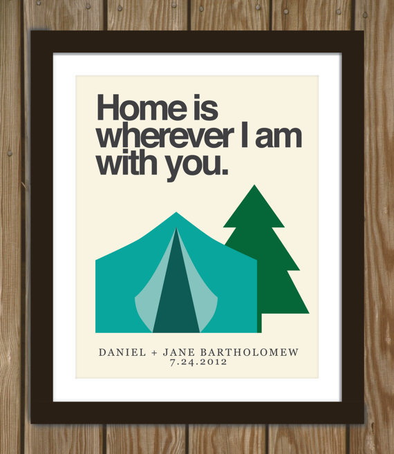 Custom wedding print with tent quote: Home is wherever I am with you.