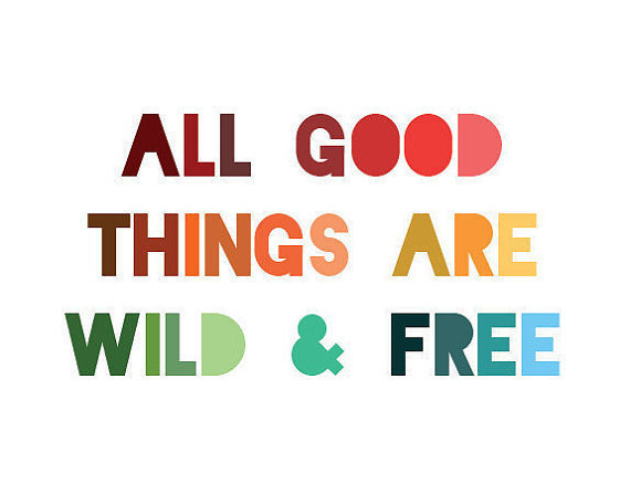Thoreau Quote Print - All good things are wild and free